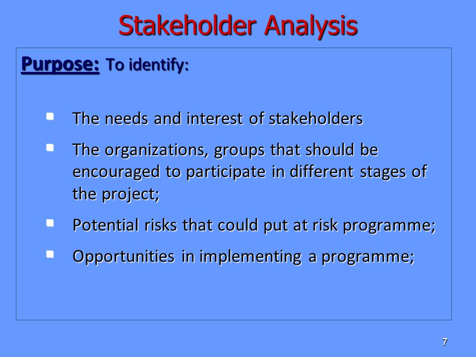 Stakeholder Analysis Purpose: To identify: