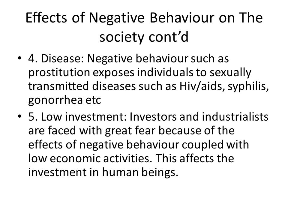 Effects of Negative Behaviour on The society cont'd
