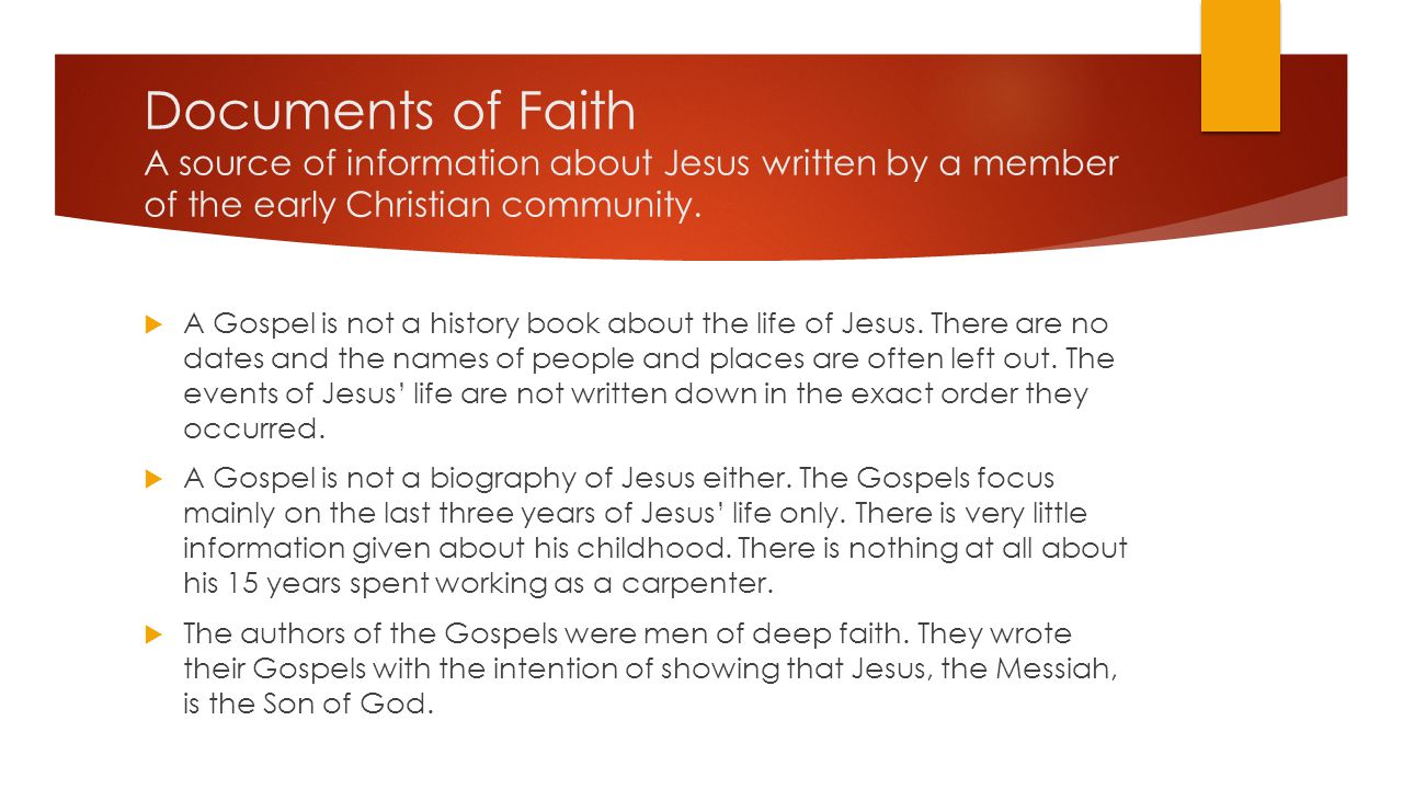 Documents of Faith A source of information about Jesus written by a member of the early Christian community.