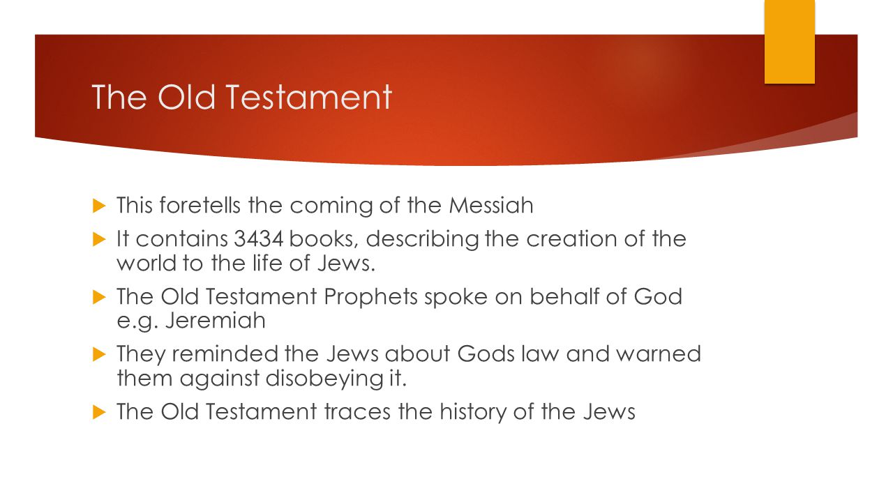The Old Testament This foretells the coming of the Messiah