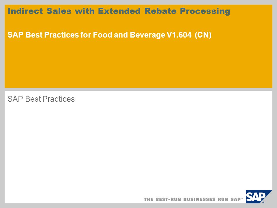Indirect Sales with Extended Rebate Processing SAP Best Practices for Food and Beverage V1.604 (CN)
