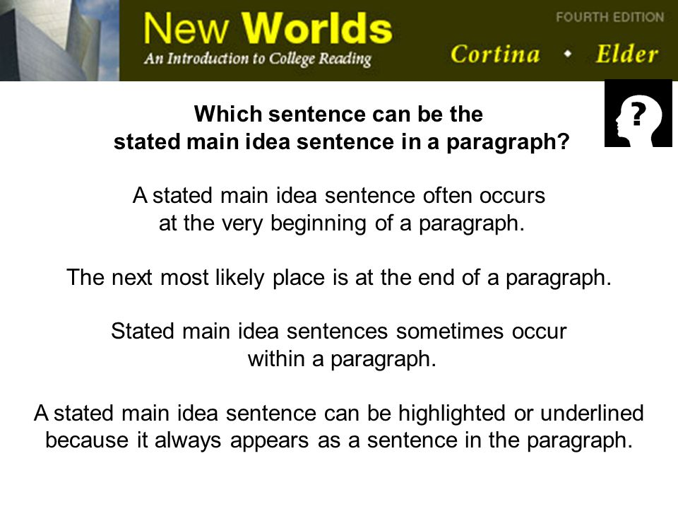 Which sentence can be the stated main idea sentence in a paragraph