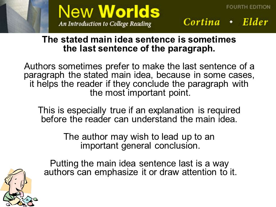 The stated main idea sentence is sometimes