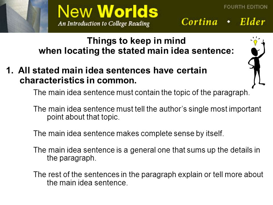 when locating the stated main idea sentence: