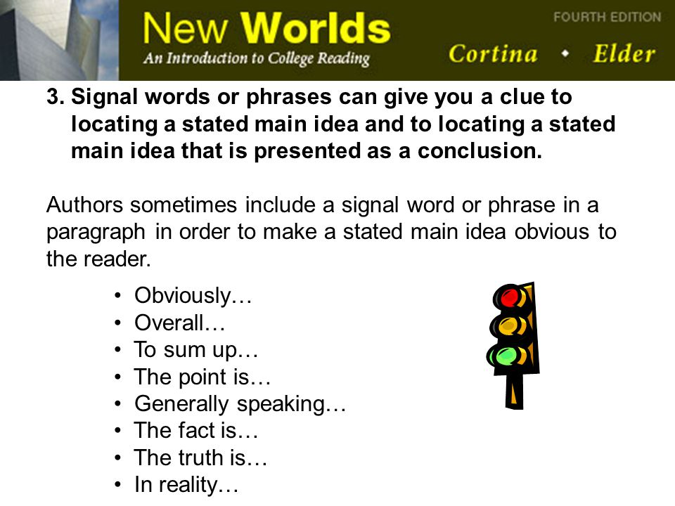 3. Signal words or phrases can give you a clue to