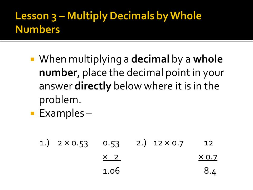Lesson 3 – Multiply Decimals by Whole Numbers