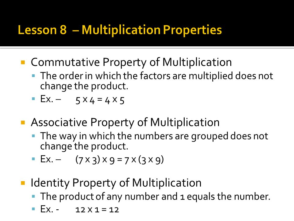 Lesson 8 – Multiplication Properties