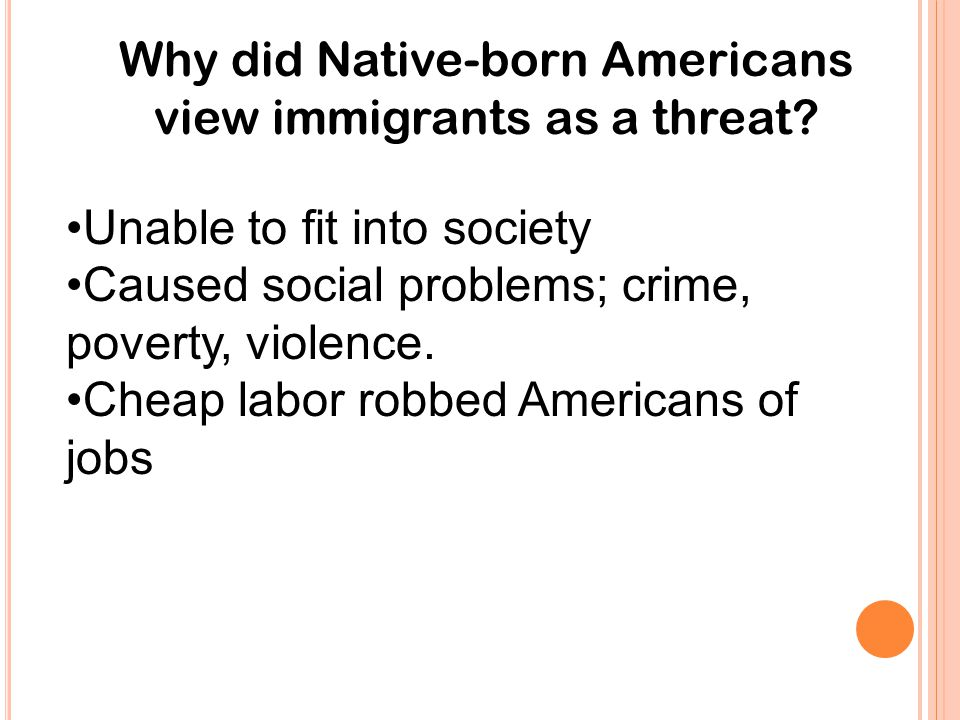 Why did Native-born Americans view immigrants as a threat