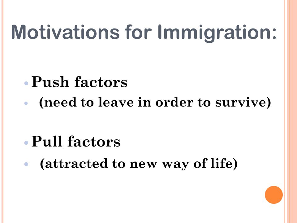 Motivations for Immigration: