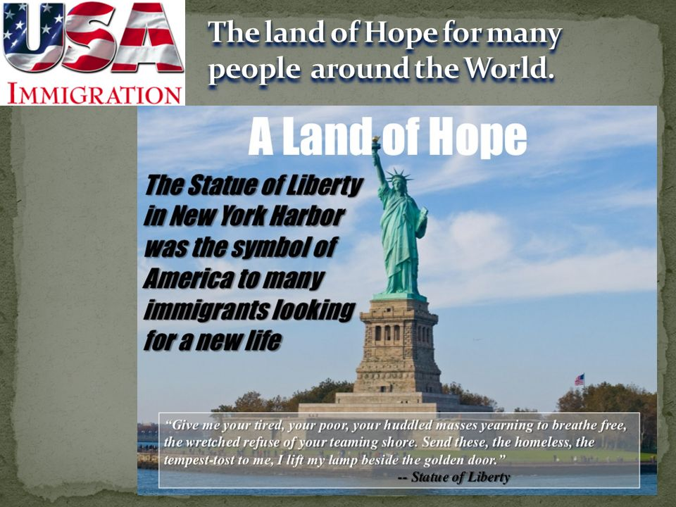The land of Hope for many people around the World.