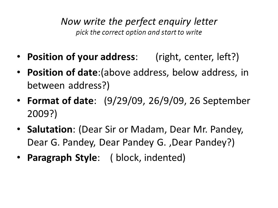 Enquiry letters unit 4 part ppt video online download now write the perfect enquiry letter pick the correct option and start to write spiritdancerdesigns Images