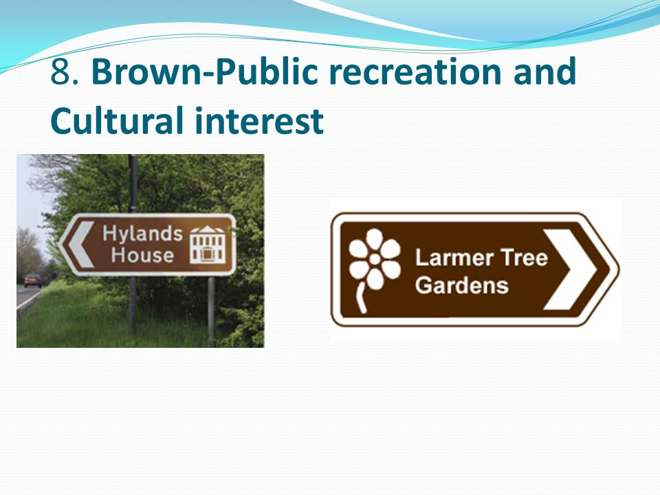 8. Brown-Public recreation and Cultural interest