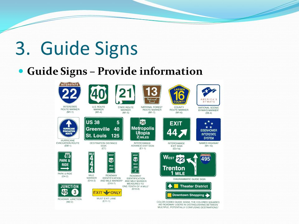 3. Guide Signs Guide Signs – Provide information