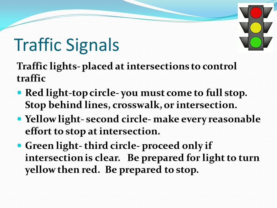 Traffic Signals Traffic lights- placed at intersections to control traffic.