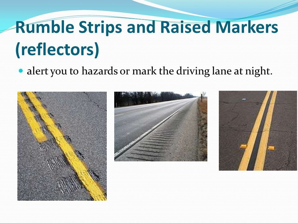 Rumble Strips and Raised Markers (reflectors)