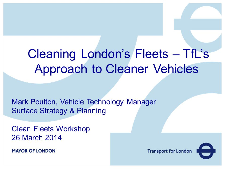 Cleaning London's Fleets – TfL's Approach to Cleaner Vehicles