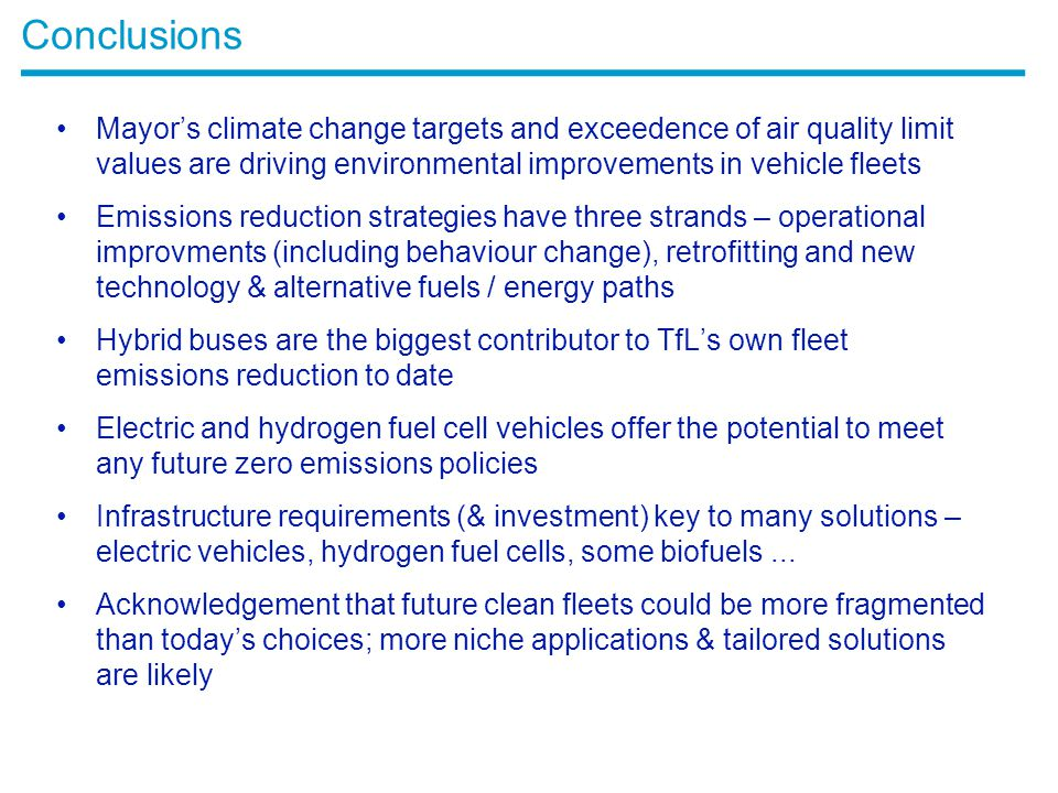 Conclusions Mayor's climate change targets and exceedence of air quality limit values are driving environmental improvements in vehicle fleets.