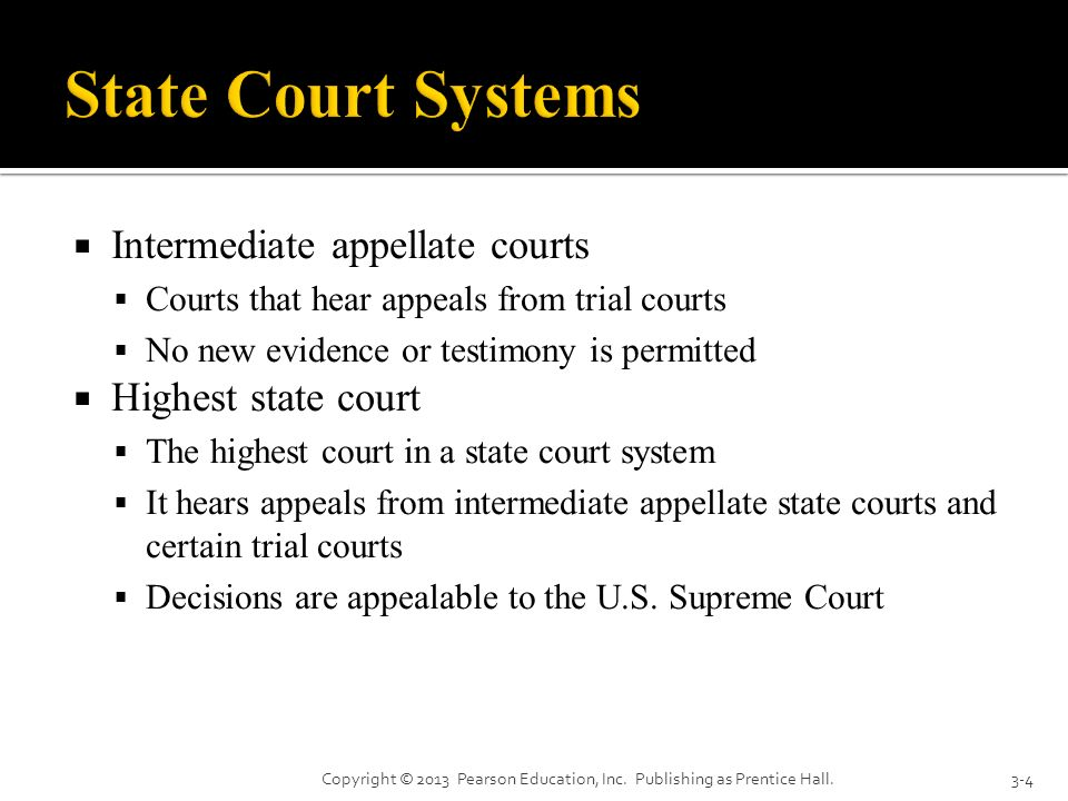 State Court Systems Intermediate appellate courts Highest state court