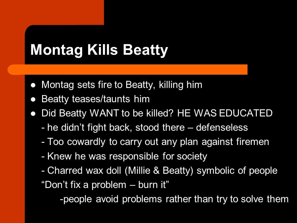 why did montag kill captain beatty