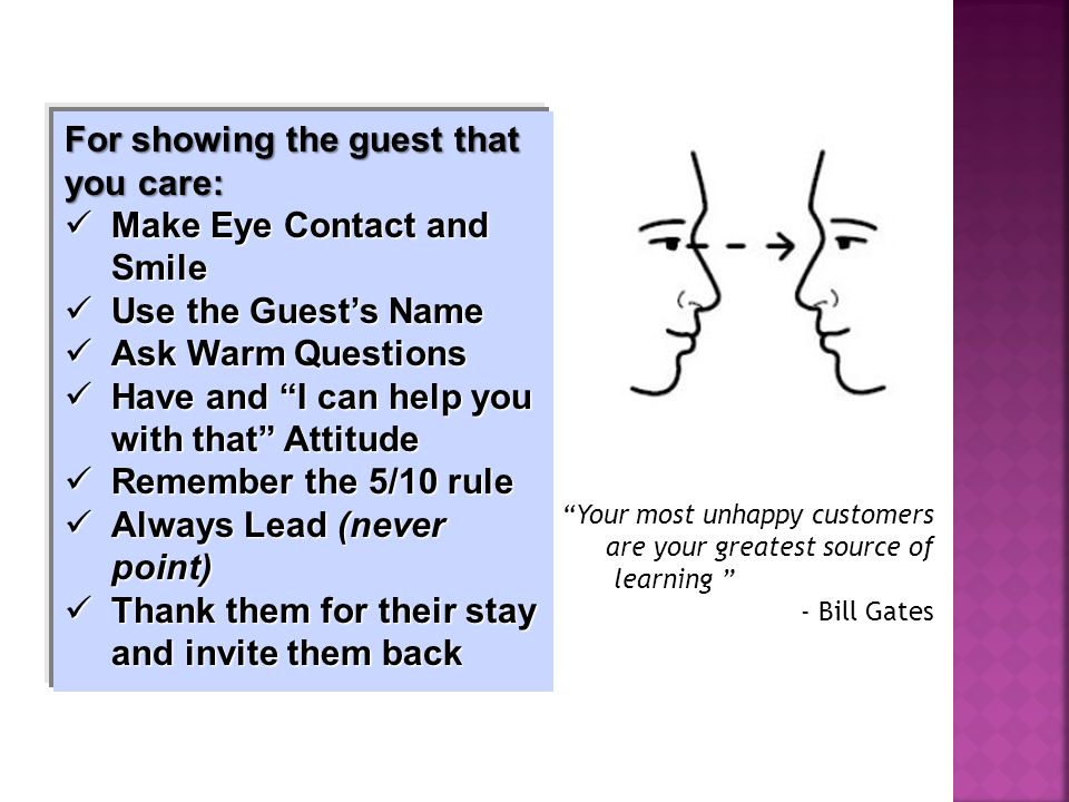 For showing the guest that you care: Make Eye Contact and Smile