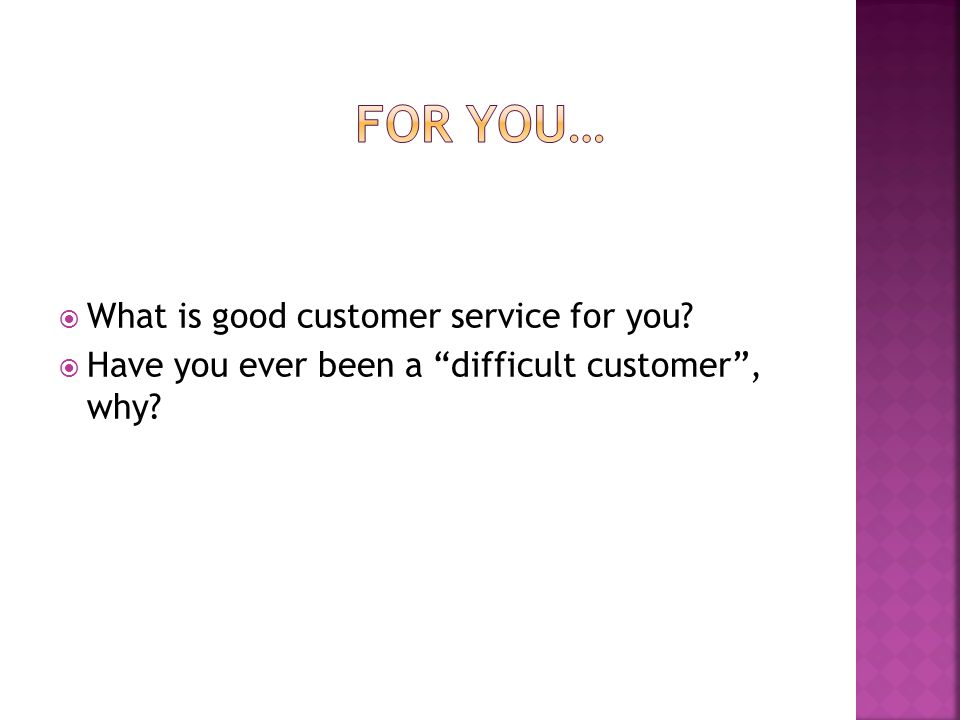 For You… What is good customer service for you