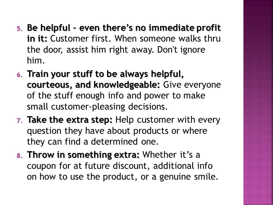 Be helpful – even there's no immediate profit in it: Customer first