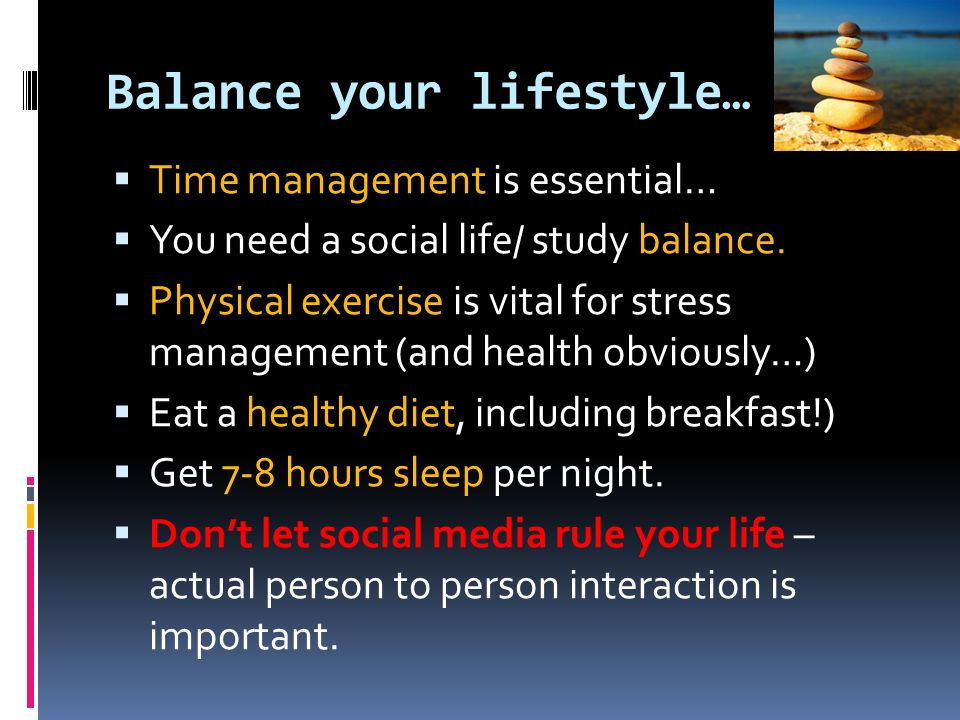 Balance your lifestyle…