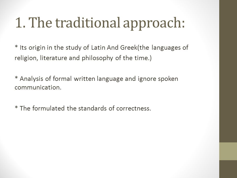 1. The traditional approach: