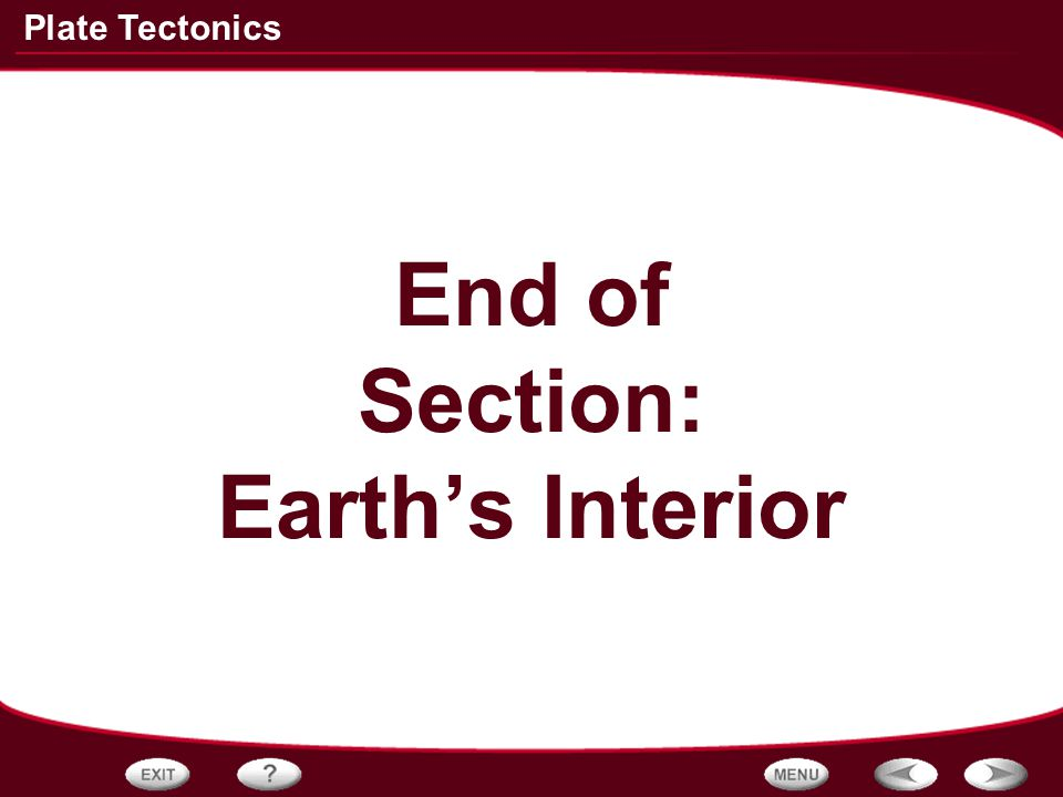 End of Section: Earth's Interior
