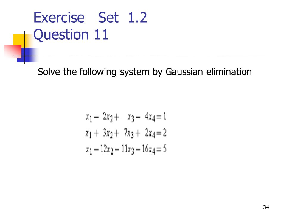 Exercise Set 1.2 Question 11 Solve the following system by Gaussian elimination