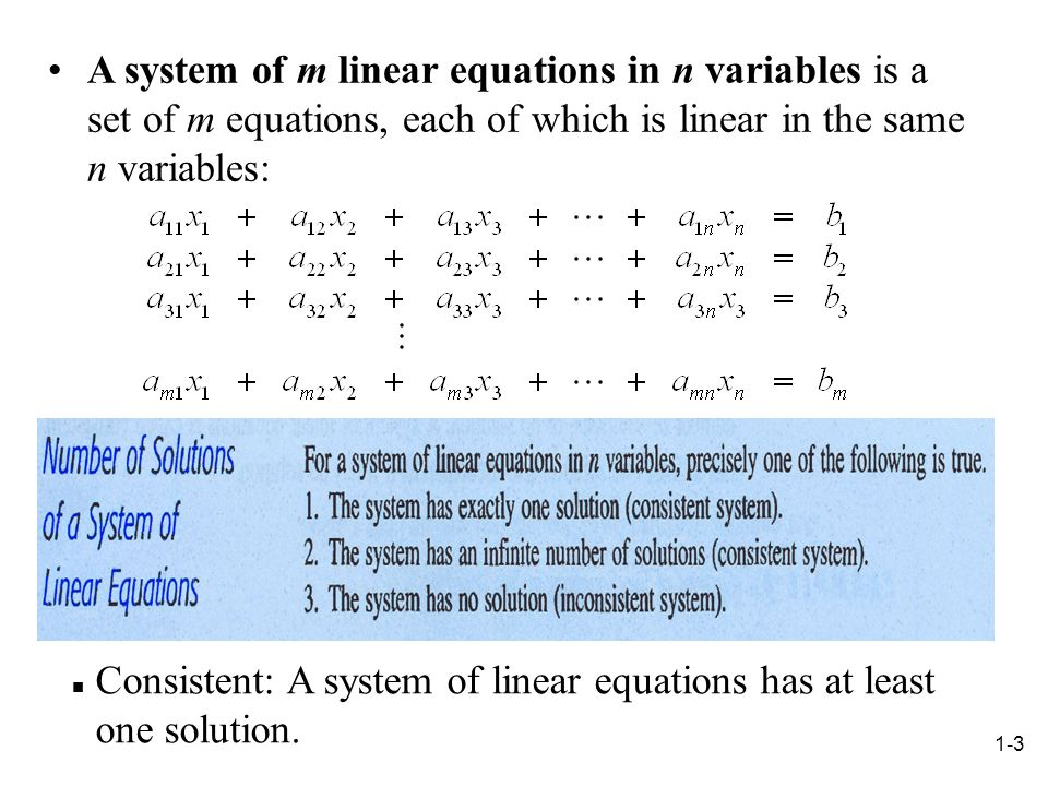 A system of m linear equations in n variables is a set of m equations, each of which is linear in the same n variables: