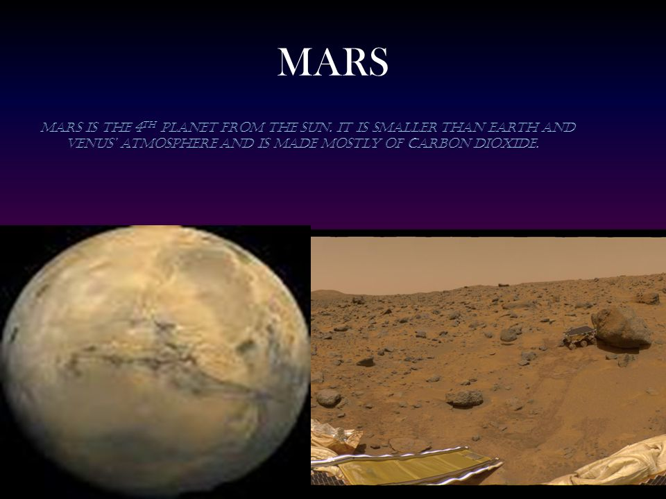 MARS Mars is the 4th planet from the sun.