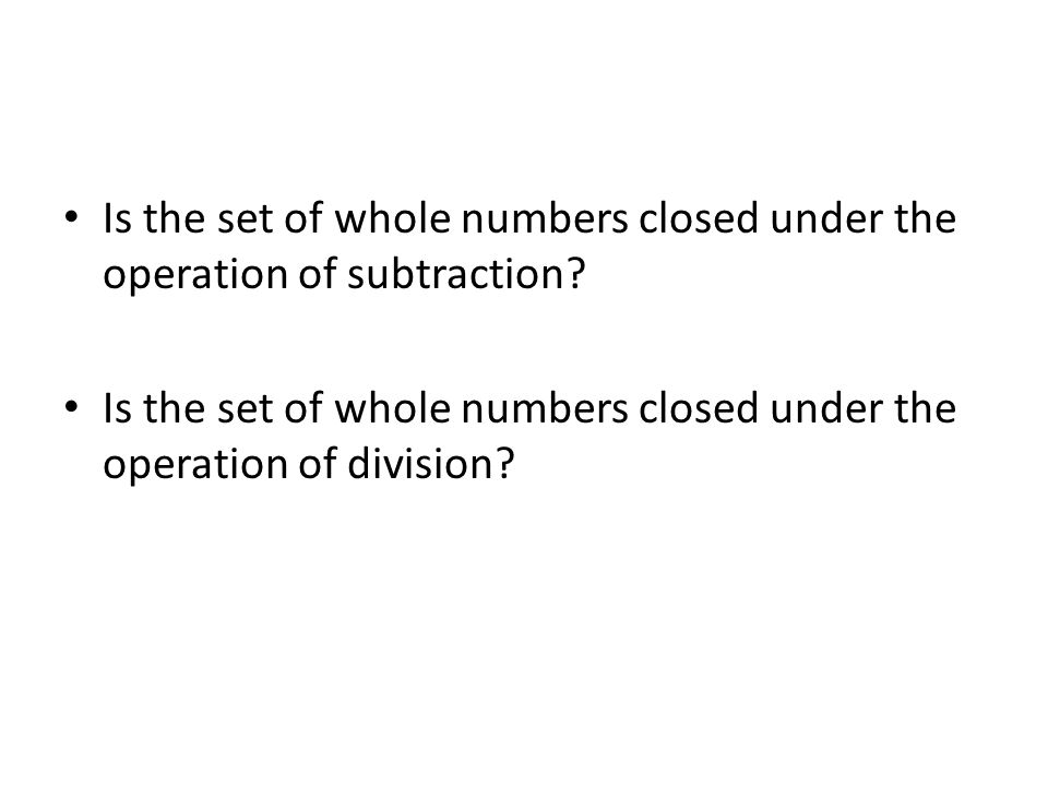 Is the set of whole numbers closed under the operation of subtraction