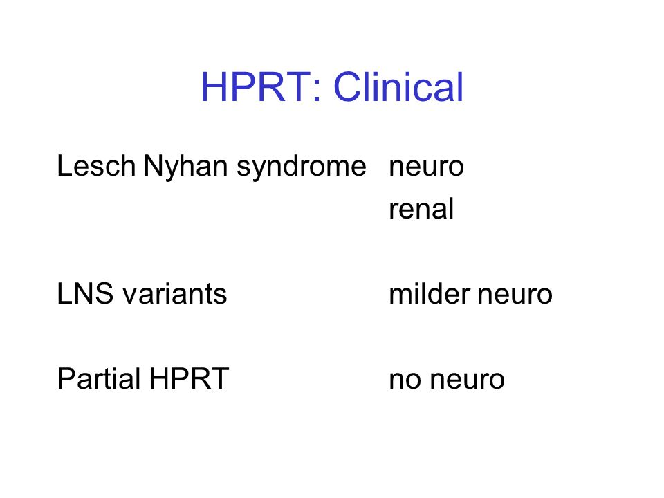 HPRT: Clinical Lesch Nyhan syndrome neuro renal