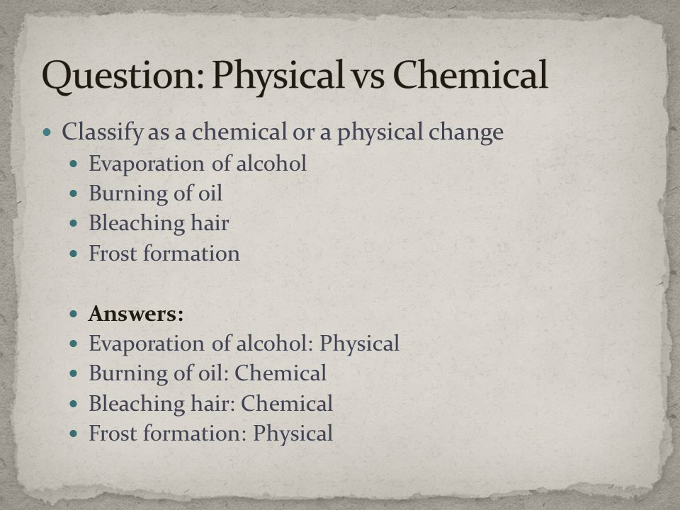 Question: Physical vs Chemical