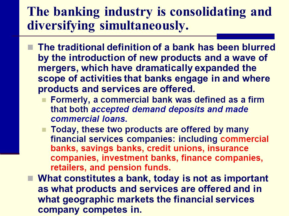 The banking industry is consolidating and diversifying simultaneously.