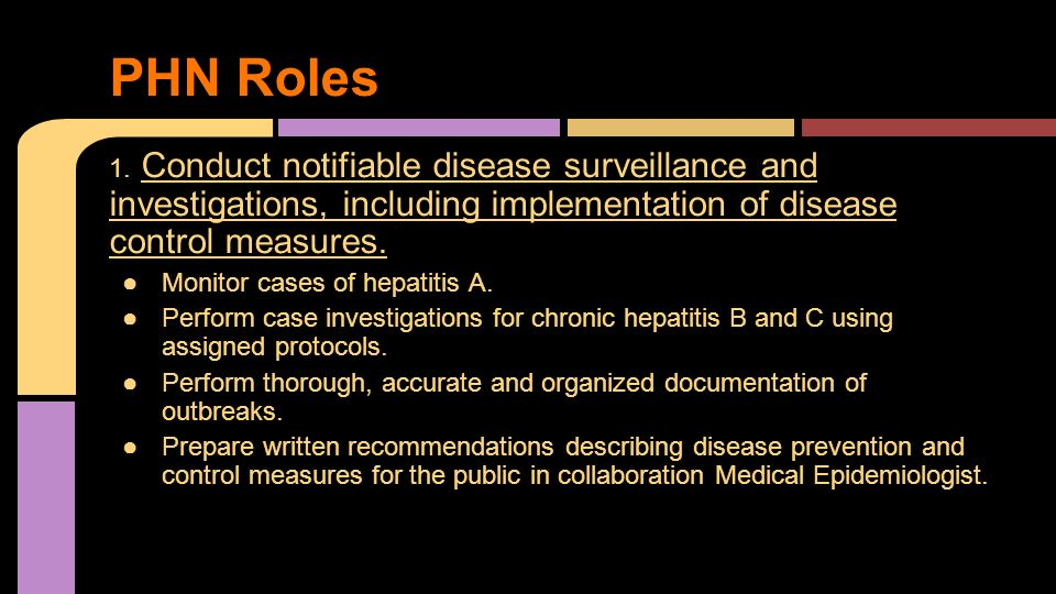 PHN Roles 1. Conduct notifiable disease surveillance and investigations, including implementation of disease control measures.