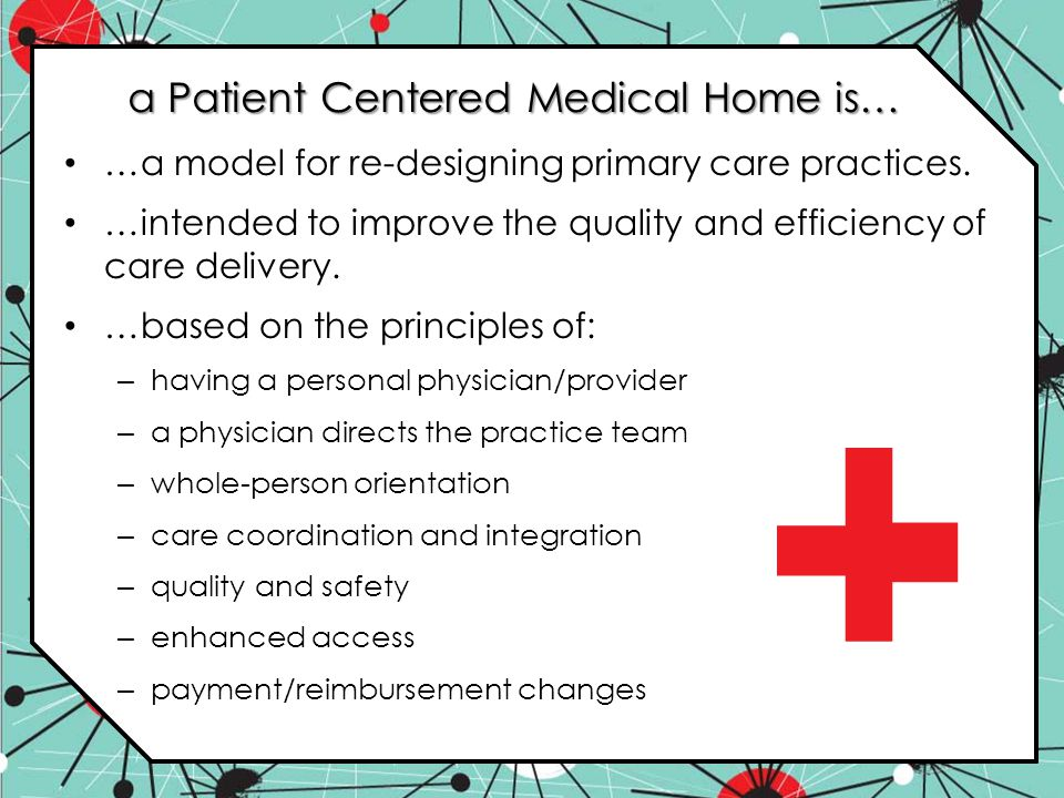 a Patient Centered Medical Home is…