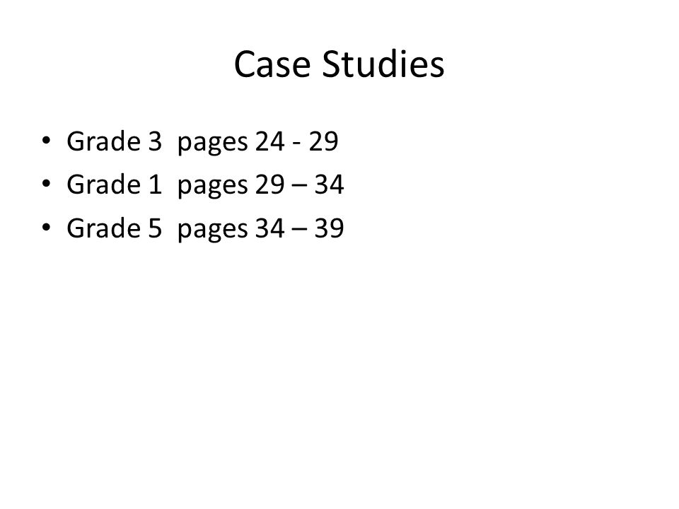 Case Studies Grade 3 pages Grade 1 pages 29 – 34