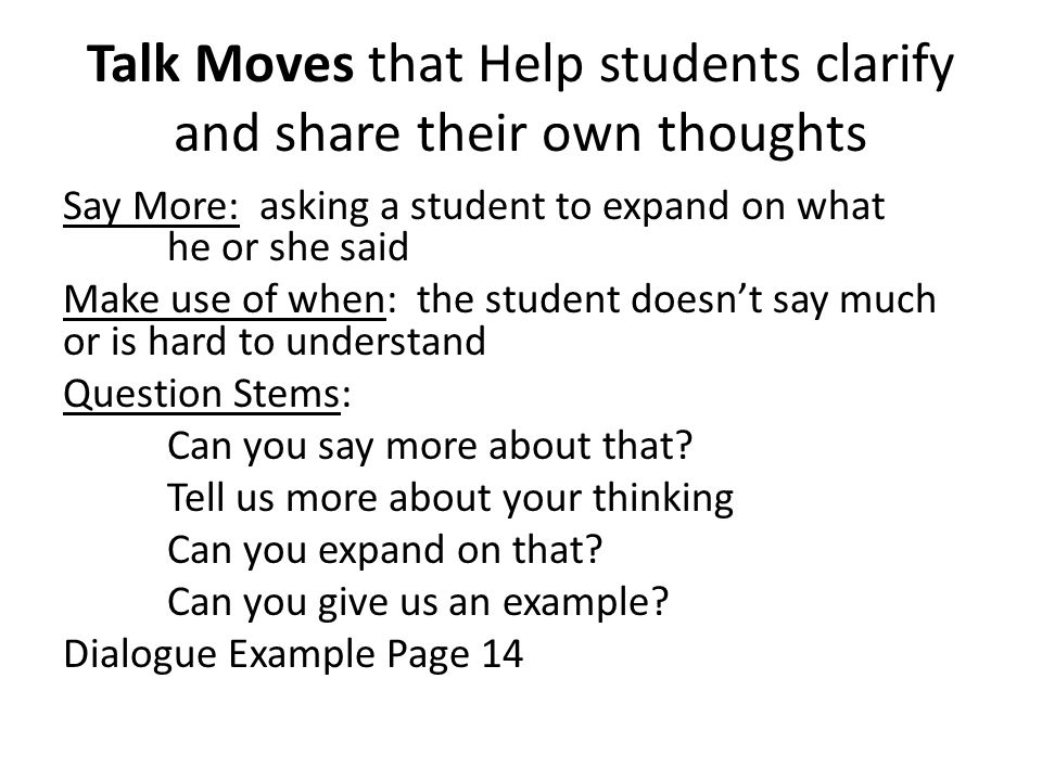 Talk Moves that Help students clarify and share their own thoughts