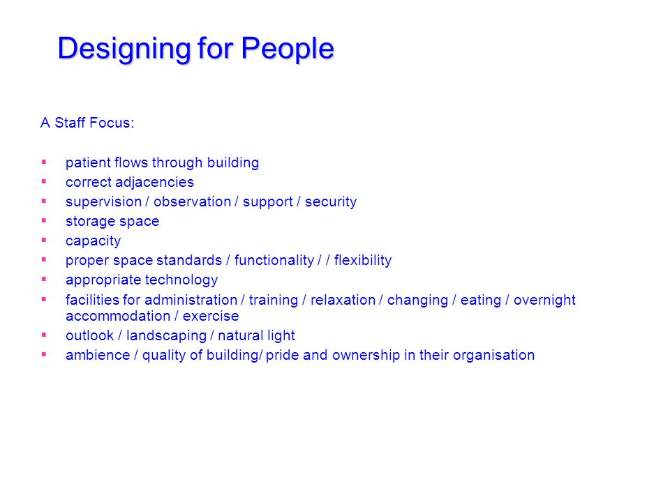 Designing for People A Staff Focus: patient flows through building