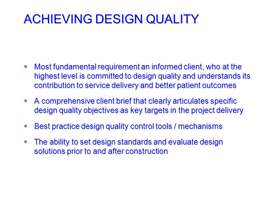 ACHIEVING DESIGN QUALITY