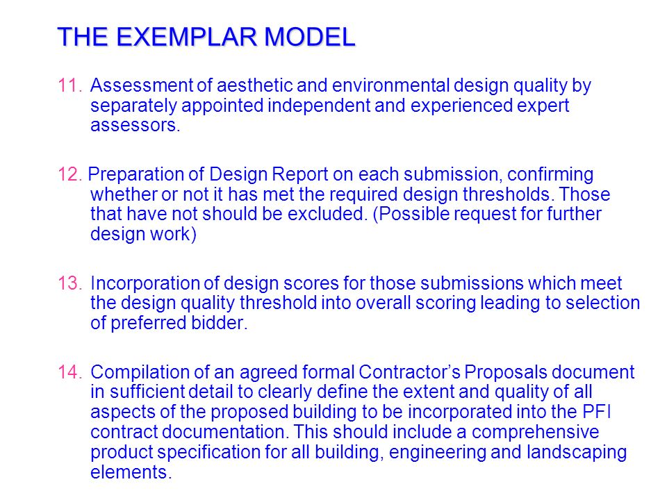 THE EXEMPLAR MODEL Assessment of aesthetic and environmental design quality by separately appointed independent and experienced expert assessors.