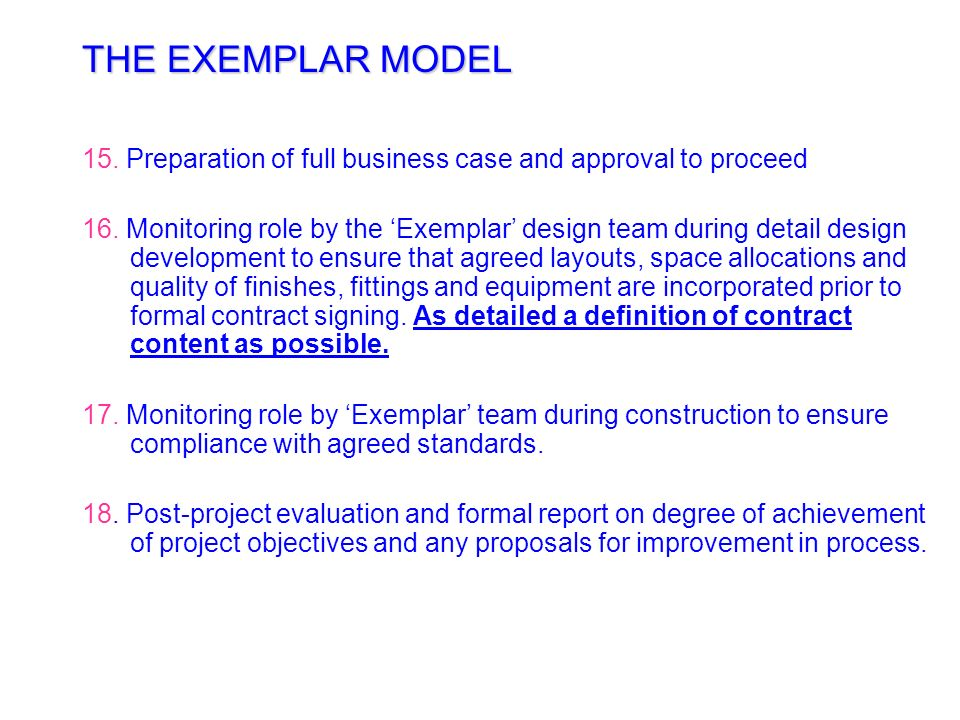 THE EXEMPLAR MODEL 15. Preparation of full business case and approval to proceed.