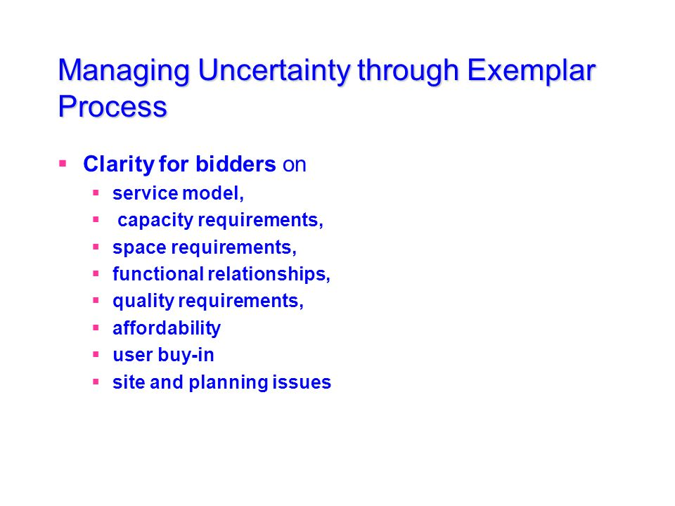 Managing Uncertainty through Exemplar Process