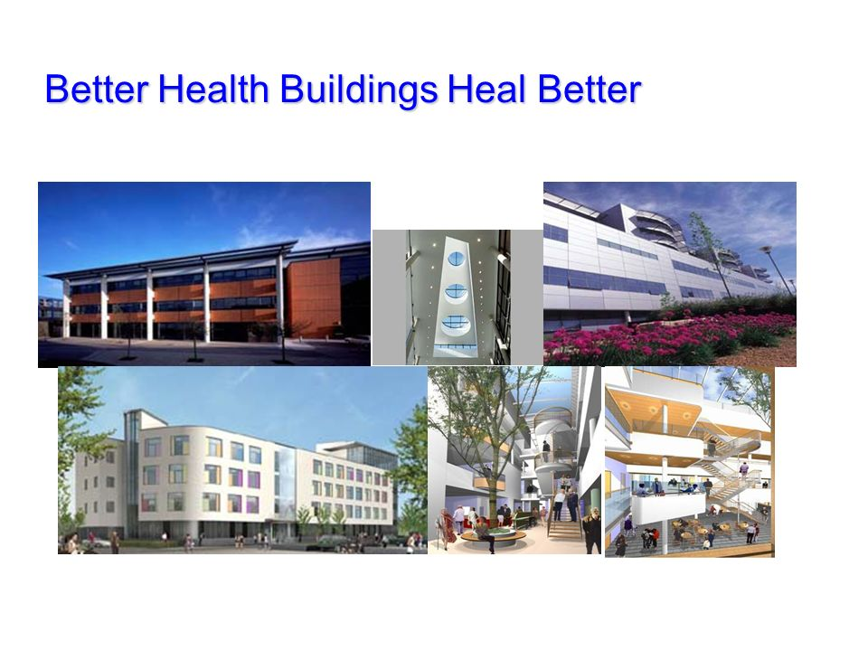 Better Health Buildings Heal Better