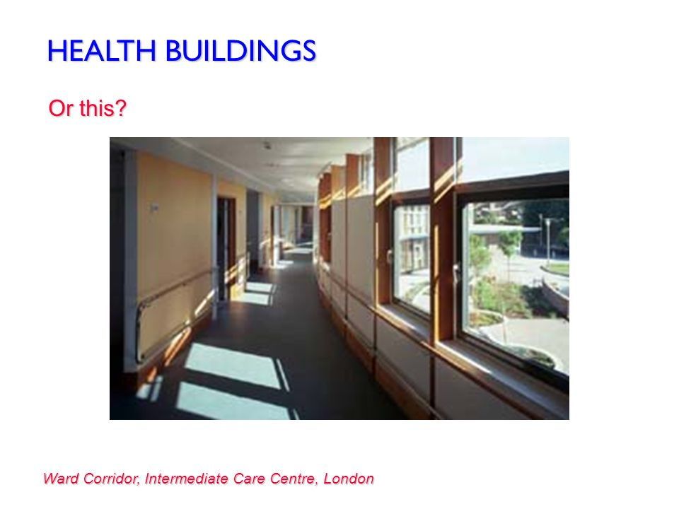 HEALTH BUILDINGS Or this