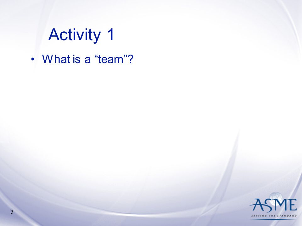 Activity 1 What is a team Speaking Note Tips: