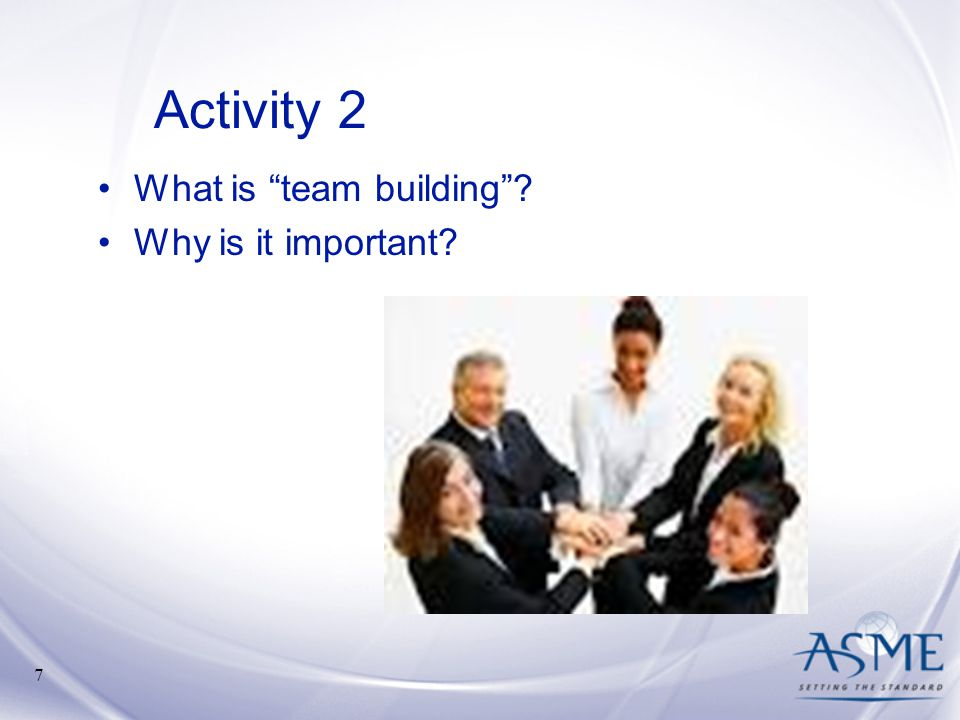 Activity 2 What is team building Why is it important