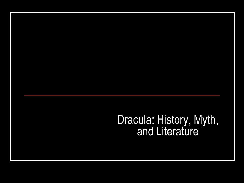 Dracula: History, Myth, and Literature - ppt download